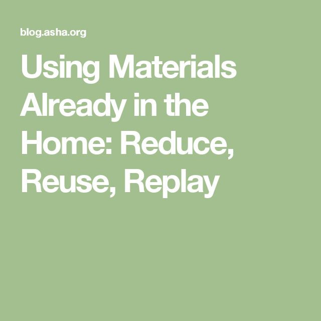 using materials already in the home reduce reuse replay - Reuse Repurpose