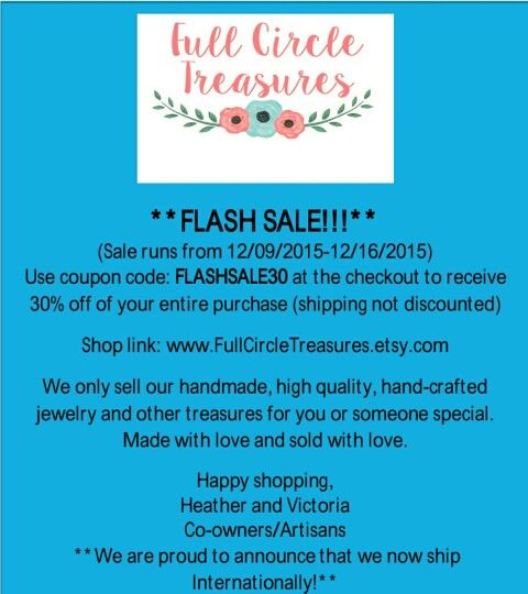 30% OFF FLASH SALE!!! Coupon code FLASHSALE30 to use at the checkout!!! www.FullCircleTreasures.etsy.com