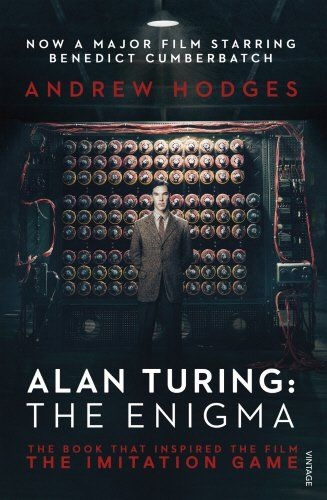Alan Turing: The Enigma: The Book That Inspired the Film The Imitation Game: Amazon.co.uk: Andrew Hodges: 9781784700089: Books