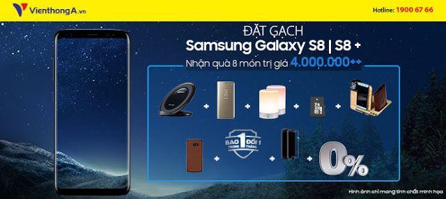 Ngày hết hạn: 18-04-2017  Đặt hàng Samsung Galaxy S8 nhận ngay 8 món quà trị giá 4.000.000đ   Sạc nhanh Samsung thế hệ mới  Bao da cấp cấp ...