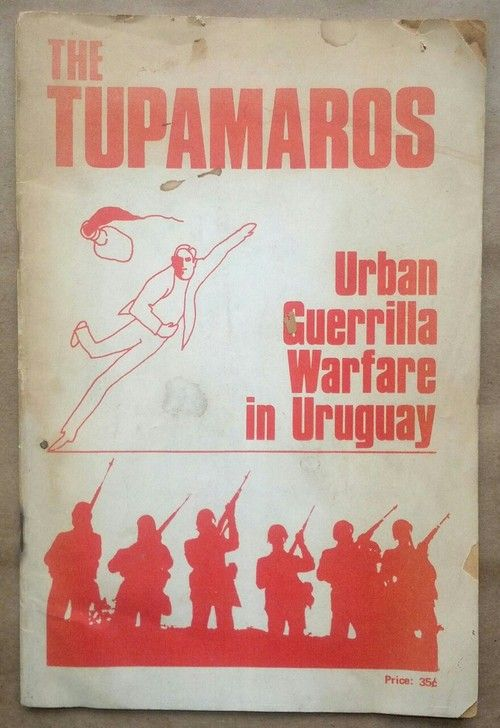 """radicalarchive:  'The Tupamaros - Urban Guerrilla Warfare in Uruguay', printed by Liberated Guardian, New York, 1969. Originally appeared in 'Tricontinental' (Havana, 1968-9).  """