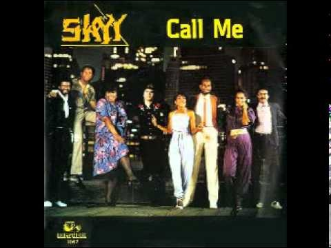 Skyy - Call Me (1982)  This song jamms