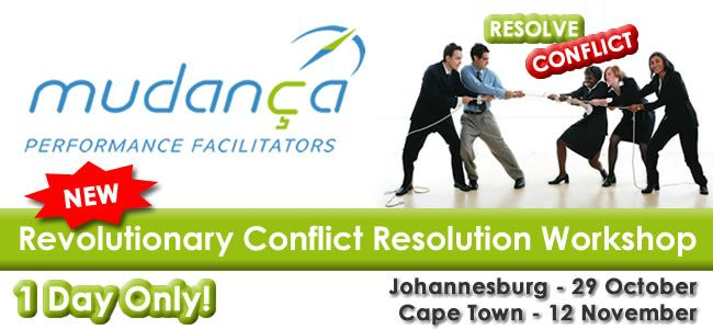 Revolutionary Conflict Resolution;  Where there are people, chances are that there is conflict or potential conflict.  The conflict may be between people resulting in an arguement  and even violence.  When: 29 October 9h00 to 15h30 – Registration at 8h30 Where: Hackle Brooke Conference Venues (venue to be confirmed). info: dina@mudanca.co.za 0828250060