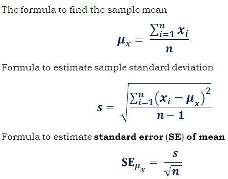 formula to estimate standard error (SE) of mean (SEM) @ http://ncalculators.com/statistics/standard-error-calculator.htm