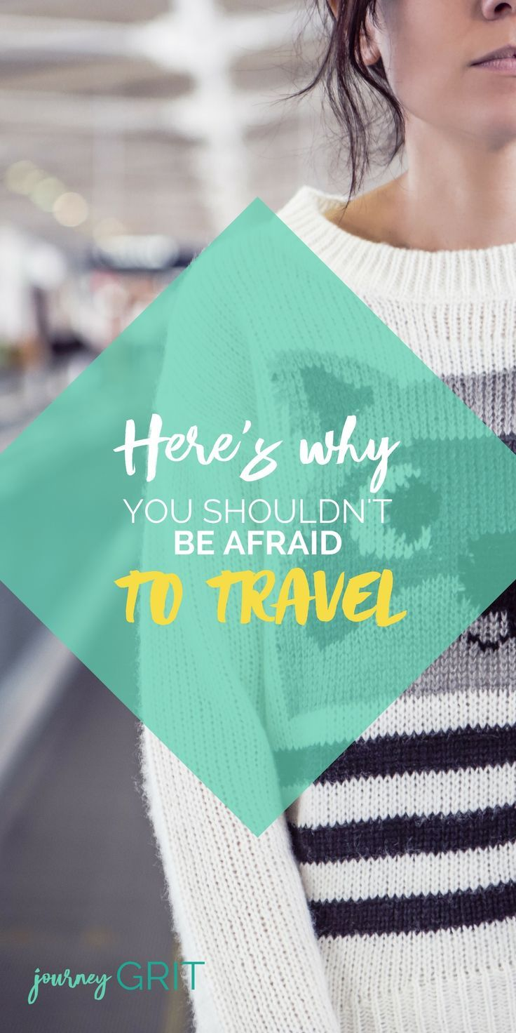Believe it or not, I had my own travel fears when I first started traveling, too. Here's why you shouldn't be afraid to travel. #traveltips #journeygrit