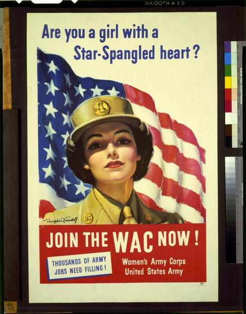 "Recruiting Poster circa 1943.     ""Are you a girl with star-spangled heart?--Join the WAC now!--Thousands of Army jobs need filling!"""