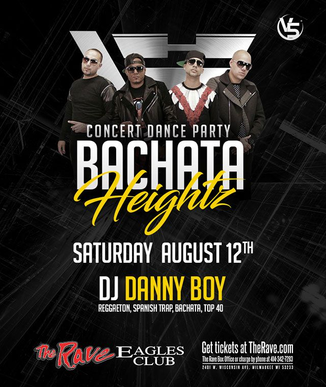 V5online presents Bachatazo Nights BACHATA HEIGHTZ  with DJ Danny Boy  Saturday, August 12, 2017 at 9pm  The Rave/Eagles Club - Milwaukee WI  All Ages to enter / 21+ to drink
