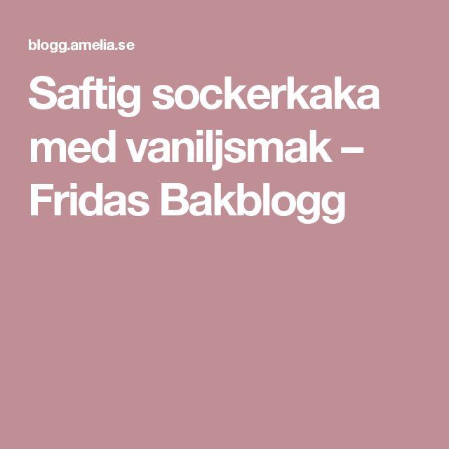 Saftig sockerkaka med vaniljsmak – Fridas Bakblogg