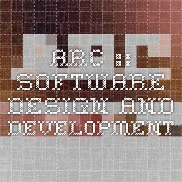 ARC :: Software Design and Development