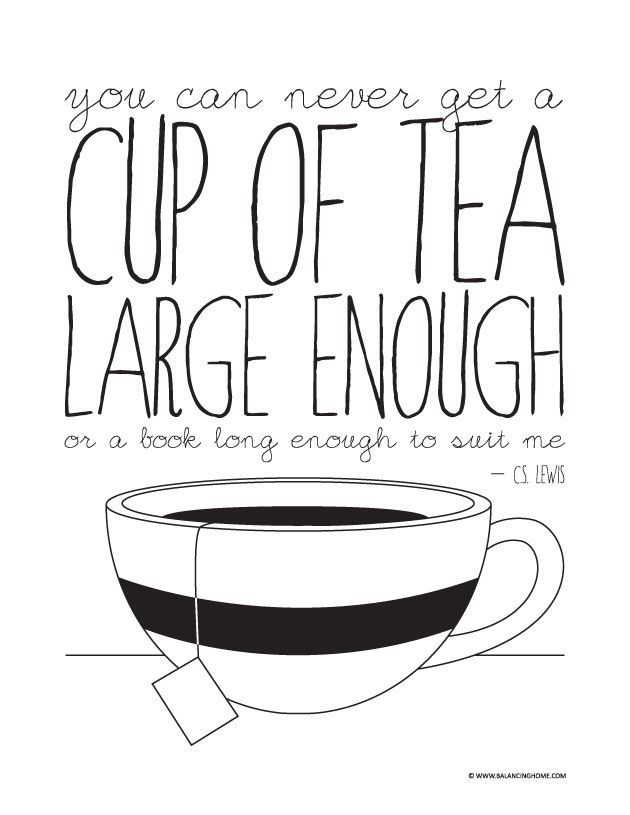 """C.S. Lewis Quote: """"You can never get a cup of tea large enough or a book long enough to suit me"""" printable"""