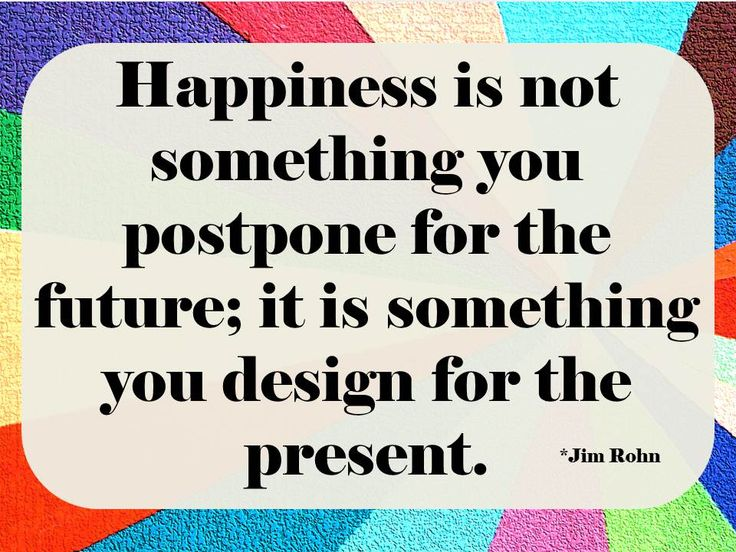 jim rohn quotes   Happiness Is For Now   Jim Rohn Quotes   The Tao of Dana