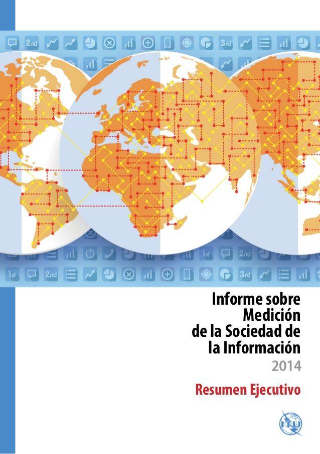 Informe sobre Medición de la Sociedad de la Información Resumen Ejecutivo