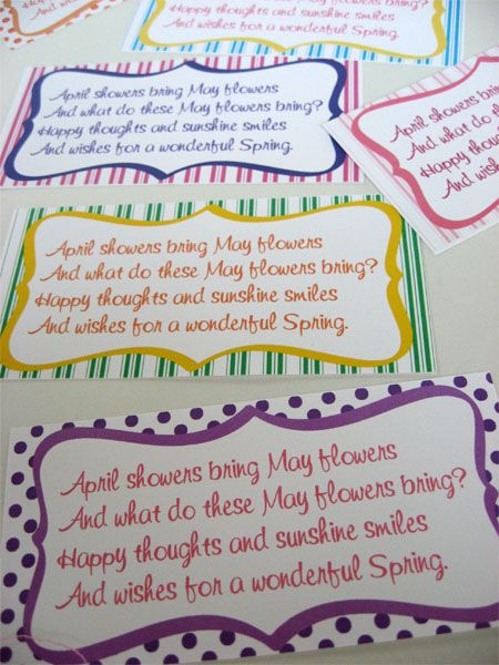 May Day Tags  April showers bring May flowers  And what do these May flowers bring?  Happy thoughts and sunshine smiles  And wishes for a wonderful Spring.