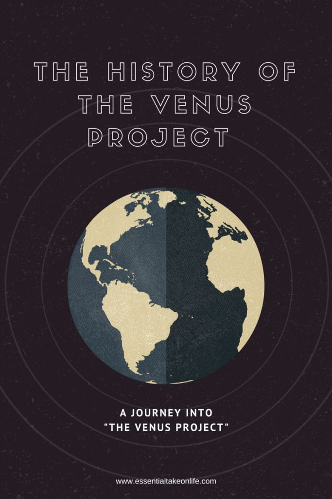 The history of the venus project