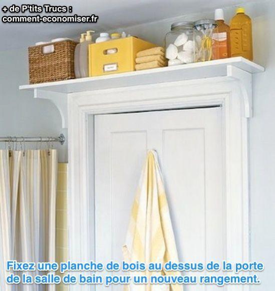Je suis sûre que vous n'avez pas pensé à ranger vos affaires au-dessus de la porte d'entrée ! On n'y pense jamais, pourtant avec une planche de bois, on peut gagner pas mal de place. Découvrez l'astuce ici : http://www.comment-economiser.fr/rangement-salle-de-bain-gagner-place.html?utm_content=buffer41bcf&utm_medium=social&utm_source=pinterest.com&utm_campaign=buffer