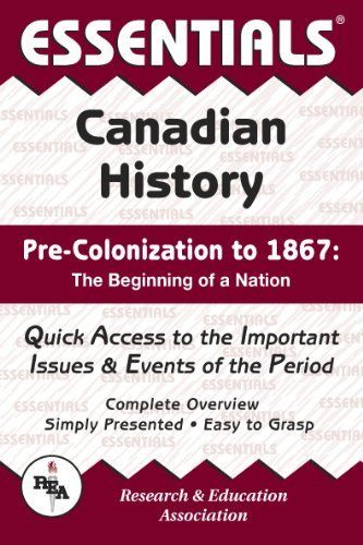 Canadian History: Pre-Colonization to 1867 Essentials by Terry A. Crowley, http://www.amazon.ca