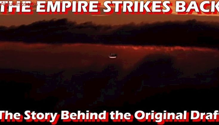 Forgotten Films - The Original Draft of The Empire Strikes Back