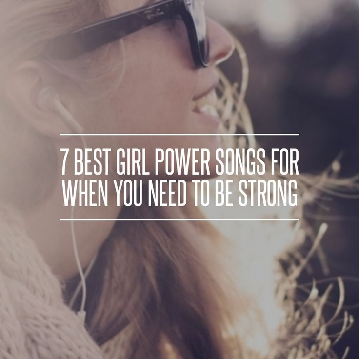 Best 25+ Girl Power Songs Ideas On Pinterest | About A ...