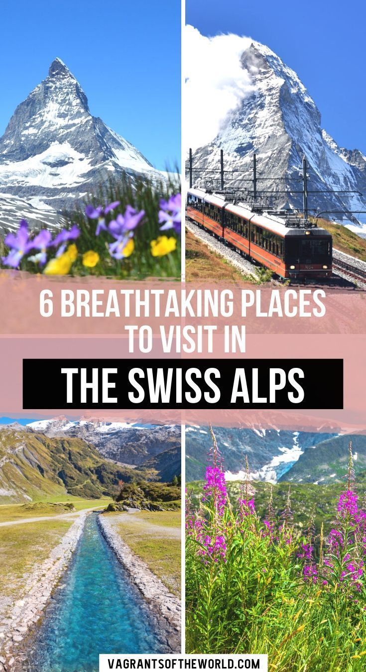 6 Breathtaking Places To Visit In The Swiss Alps In 2020 Europe Travel Europe Travel Destinations Switzerland Travel Guide