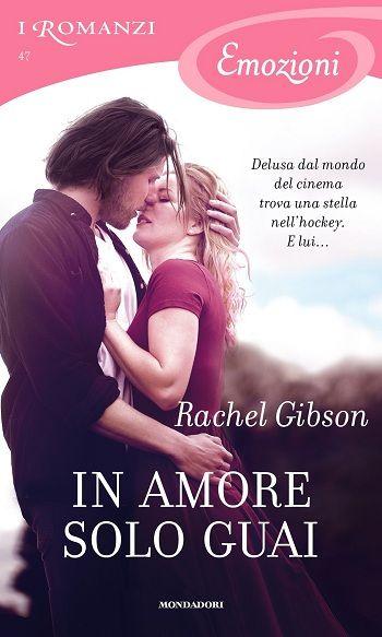 47. In amore solo guai - Rachel Gibson