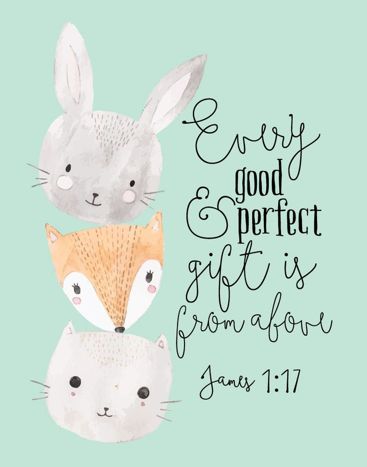 $5 Bible Verse Print - Every good & perfect gift is from above James 1:17  Every baby is a blessing from the Lord. As a matter of fact, everything good on this earth traces back to Him. Notice all the good in your life and thank Him for all of it because we know from James 1:17 that all good comes from God.  #childrensbibleverse