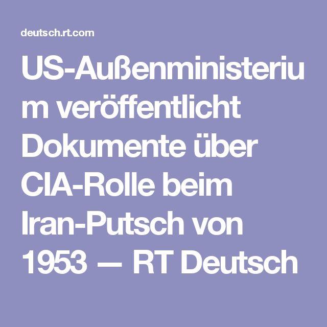 US-Außenministerium veröffentlicht Dokumente über CIA-Rolle beim Iran-Putsch von 1953  — RT Deutsch