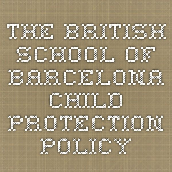 The British School of Barcelona Child Protection Policy