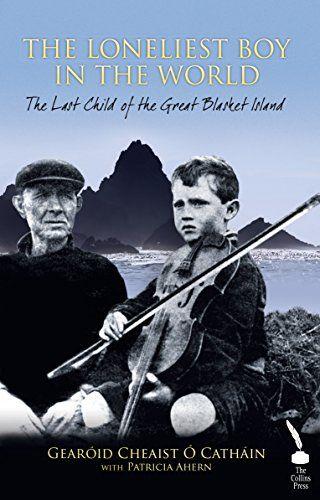 The Loneliest Boy in the World: The Last Child of the Great Blasket Island by Gearóid Cheaist Ó Catháin http://www.amazon.co.uk/dp/B00LKJ5NQ6/ref=cm_sw_r_pi_dp_sMtKwb1QW8KW9