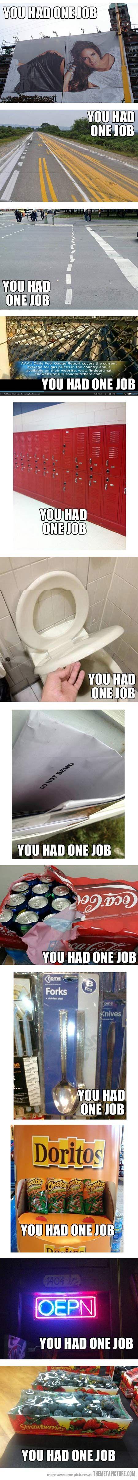 """You had one job"""