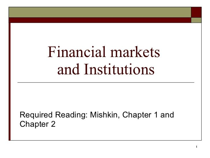 roles of financial markets and institutions essay Check out our top free essays on the role of financial institutions in financial markets paper to help you write your own essay free essays on the role of financial institutions in financial markets paper - brainiacom.