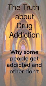 The truth about drug addiction:
