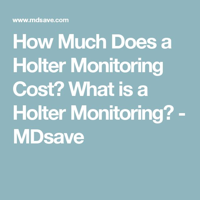 How Much Does a Holter Monitoring Cost? What is a Holter Monitoring? - MDsave