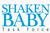 Shaken Baby Task Force Council Bluffs is the unity of 20 community agencies and businesses working together toward one goal: to prevent Shaken Baby Syndrome. Its focus is education and awareness campaigns. Members of the Shaken Baby Task Force provide education to hospitals, doctor's offices, Lamaze classes, baby-sitting classes and in-home visits. Educational materials are also provided to parents in newborn packets. Bottom Line: Never, EVER, shake a baby.