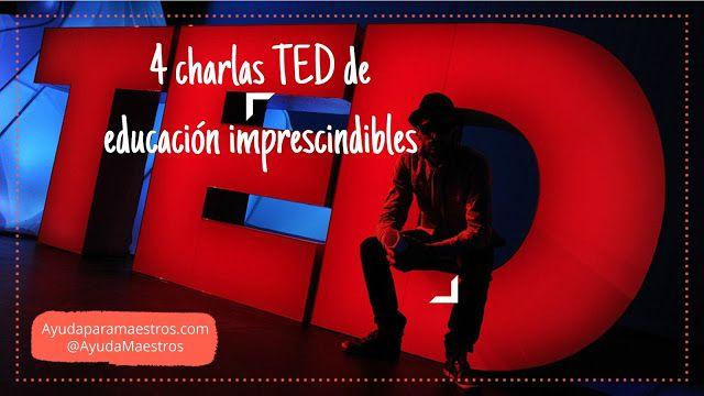 AYUDA PARA MAESTROS: 4 charlas TED de educación imprescindibles