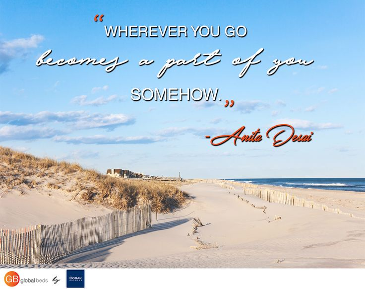 """""""Wherever you go becomes a part of you somehow."""" ― Anita Desai  Have a great friday & weekend!  #onlinebookingsystem #FIT #quotes #quote #quoted #quotestags #quoteoftheday #AnitaDesai #weekend #friday #fridays #hellofriday #TGIF #DorakHolding #GB #GlobalBeds"""