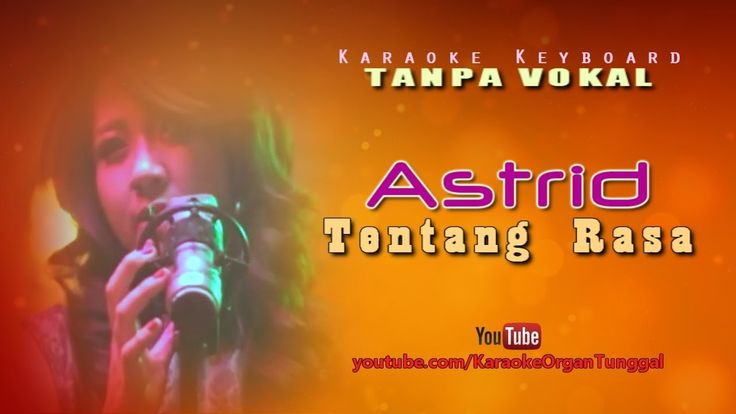 Astrid - Tentang Rasa | Karaoke Keyboard Tanpa Vokal