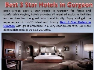 Best 3 Star Hotels In Gurgaon Staying Luxury Facility Of Siris18