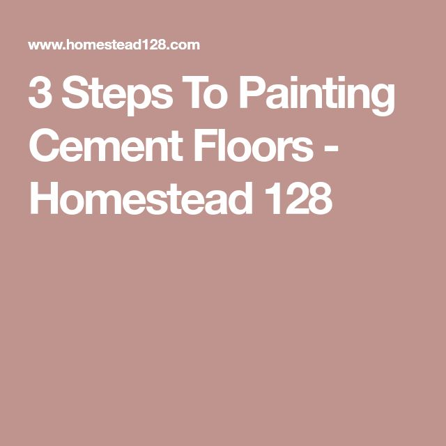 3 Steps To Painting Cement Floors - Homestead 128