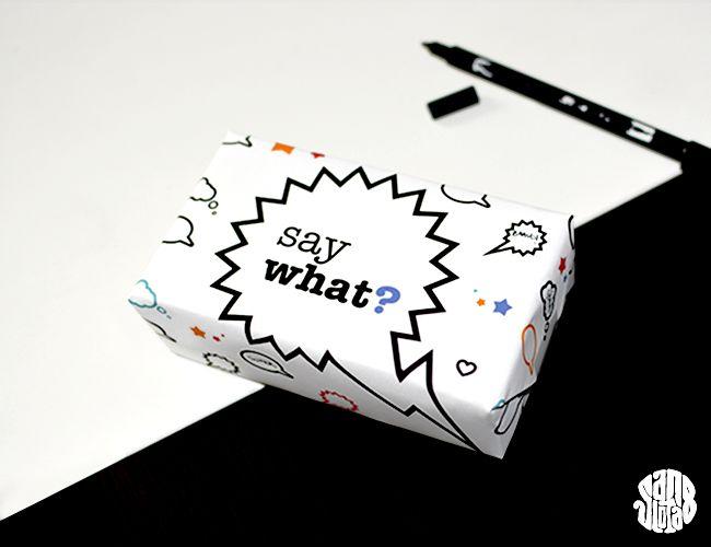 """Papier Cadeau """"Say What?"""" (free printable) - sanglota.com"""