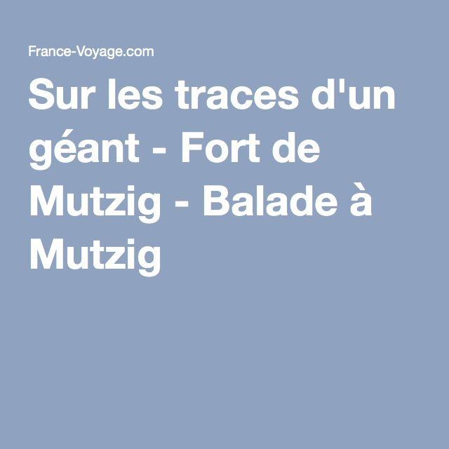 Sur les traces d'un géant - Fort de Mutzig - Balade à Mutzig