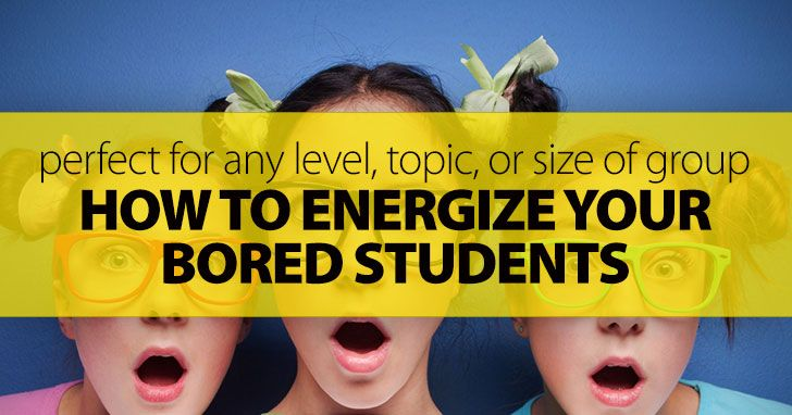 How To Energize Your Bored Students With This Great Game (Perfect For Any Level, Any Topic, Any Size Of Group)