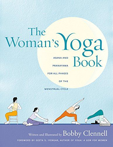 The Woman's Yoga Book: Asana and Pranayama for all Phases of the Menstrual Cycle by [Clennell, Bobby]