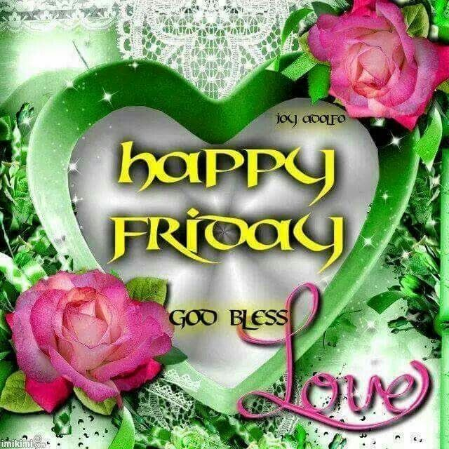 Happy Friday, God Bless Love