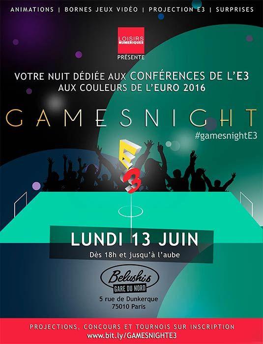 GamesNight E3 2016 : les conférences de l'E3, des tournois… - La GamesNight E3 2016 se déroulera la nuit du lundi 13 au mardi 14 juin 2016 de 18h à 05h00 dans le bar parisien Belushi's Gare du Nord. L'association Loisirs Numériques retransmettra alors en ...