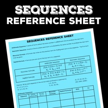 Arithmetic and geometric sequences reference sheet - recursive and explicit formulas with practice