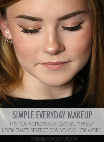 Tips to achieve a simple, everyday makeup look | face, eyes