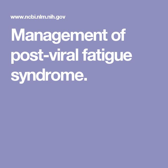 Management of post-viral fatigue syndrome.