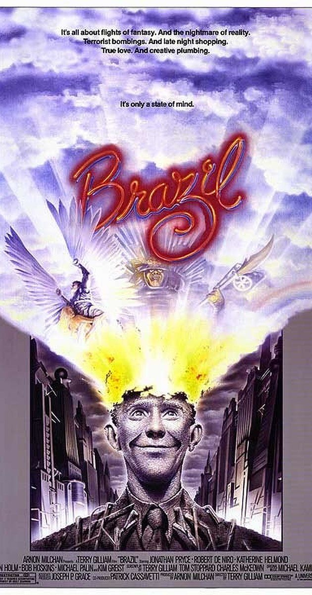 Directed by Terry Gilliam.  With Jonathan Pryce, Kim Greist, Robert De Niro, Katherine Helmond. A bureaucrat in a retro-future world tries to correct an administrative error and himself becomes an enemy of the state.