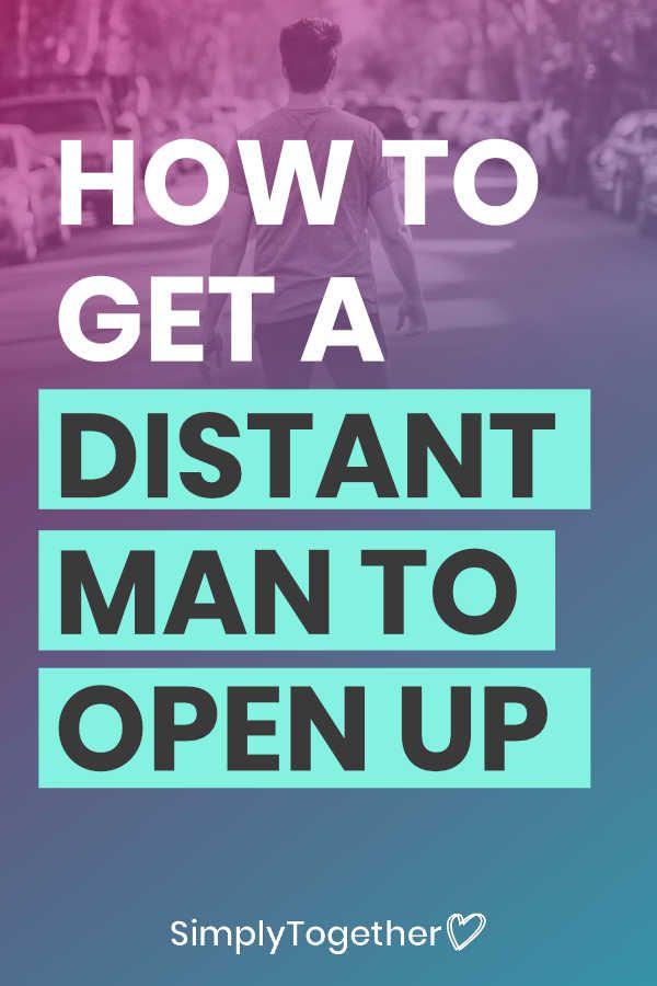 7c3ddfd9e8386cfccfa48c9483915884 - How To Get A Guy To Open Up Emotionally
