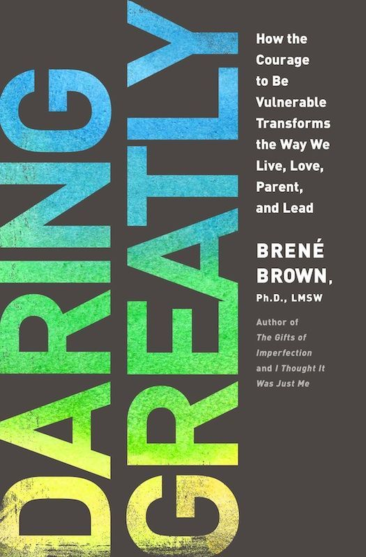 """Brene Brown's Daring Greatly...""""It's not the critic who counts....the credit belongs to the man who is actually in the arena..."""""""
